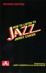 How To Listen To Jazz . Jazz Textbook . Coker