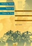 Making More Sense of How to Sing . Voice/ChoirTextbook . Gumm