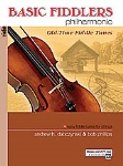 Basic Fiddlers Philharmonic Old-Time Fiddle Tunes . Violin . Various