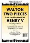 Pieces (2) From the Film Music of Henry V . String Orchestra . Walton
