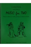 Music for Two v.2 Christmas . Flute or Oboe or Violin And Flute or Oboe and Violin . Various