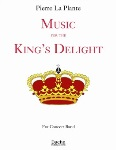 Music for the King's Delight . Concert Band . La Plante