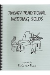 Twenty Traditional Wedding Solos . Viola and Piano . Various