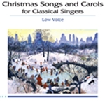 Christmas Songs and Carols for Classical Singers w/Audio Access . Vocal (low voice) and Piano . Vari