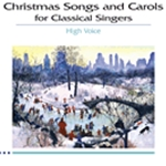 Christmas Songs and Carols for Classical Singers w/Audio Access . Vocal (high voice) . Various