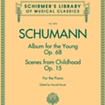 Album for the Young Op.68 and Scenes from Childhood Op.15 . Piano . Schumann