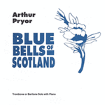 Blue Bells of Scotland . Trombone and Piano . Pryor