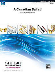 A Canadian Ballad . Concert Band . Traditional